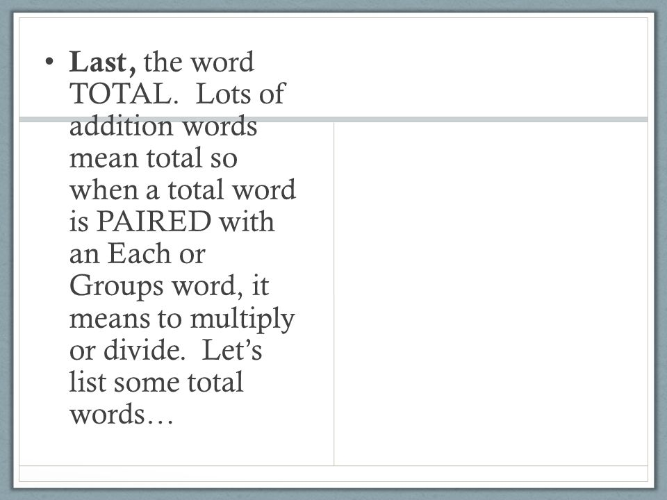 Last, the word TOTAL.