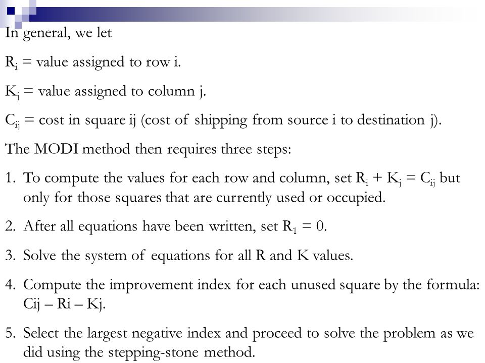 In general, we let Ri = value assigned to row i. Kj = value assigned to column j.