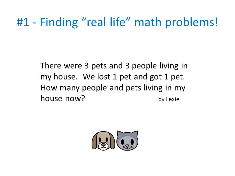 #1 - Finding real life math problems!