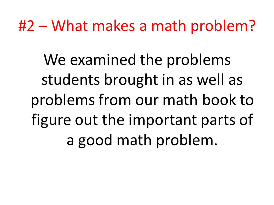#2 – What makes a math problem