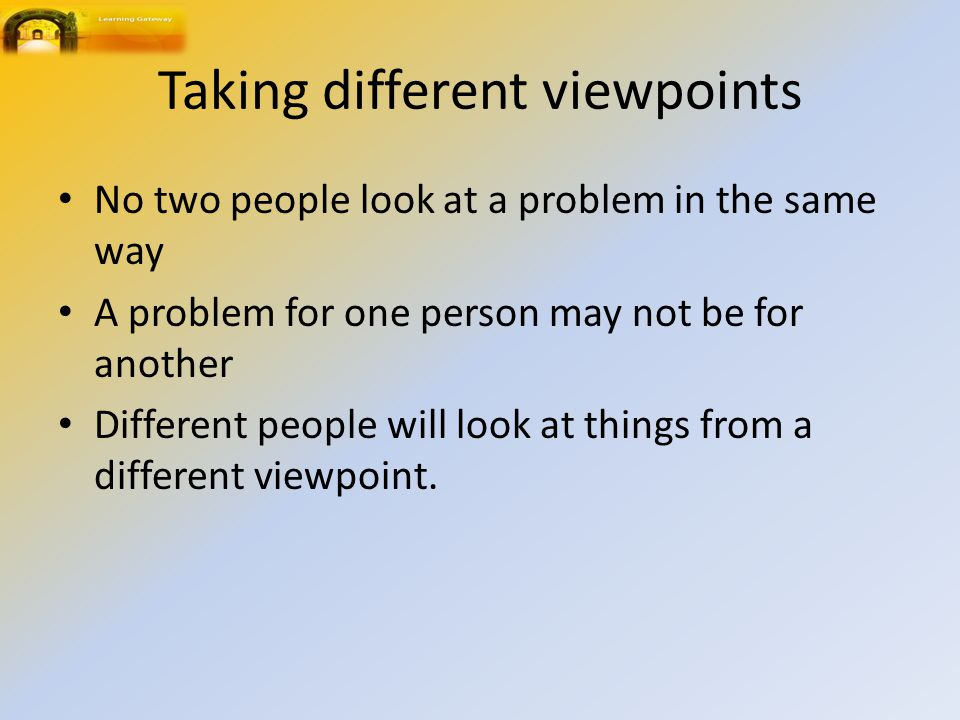 Taking different viewpoints