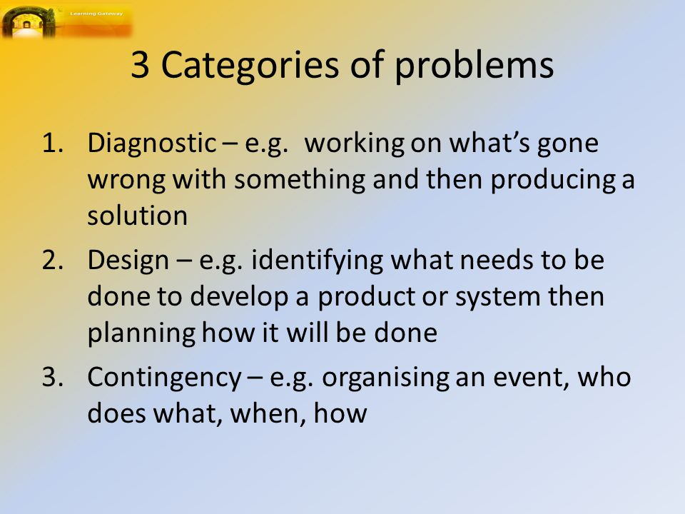 3 Categories of problems