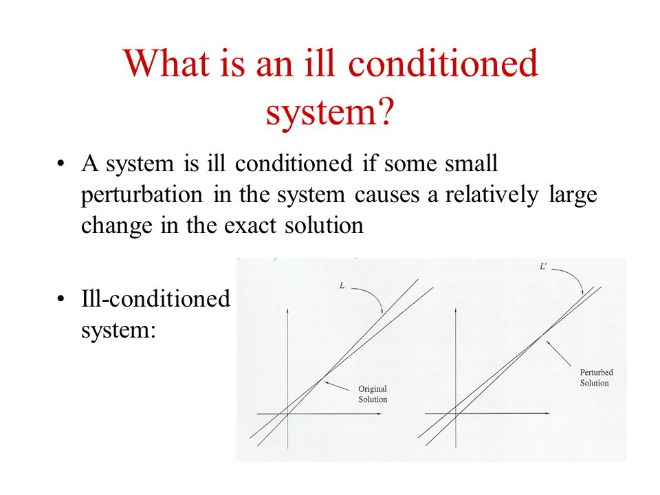 What is an ill conditioned system