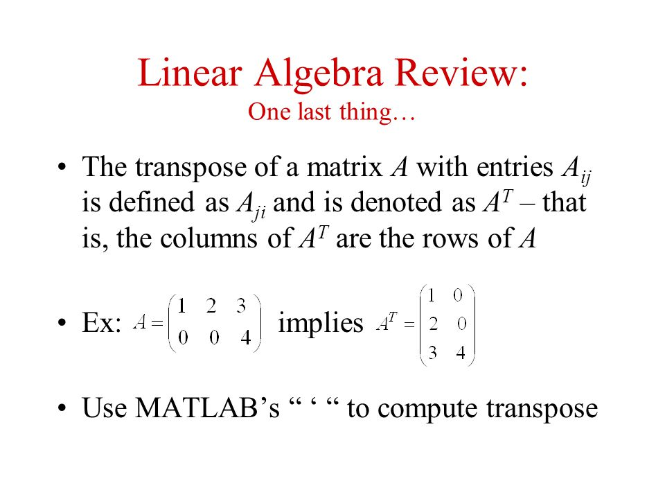 Linear Algebra Review: One last thing…