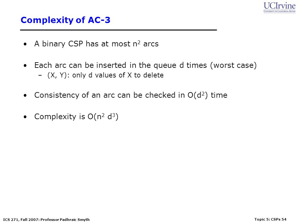 Complexity of AC-3 A binary CSP has at most n2 arcs