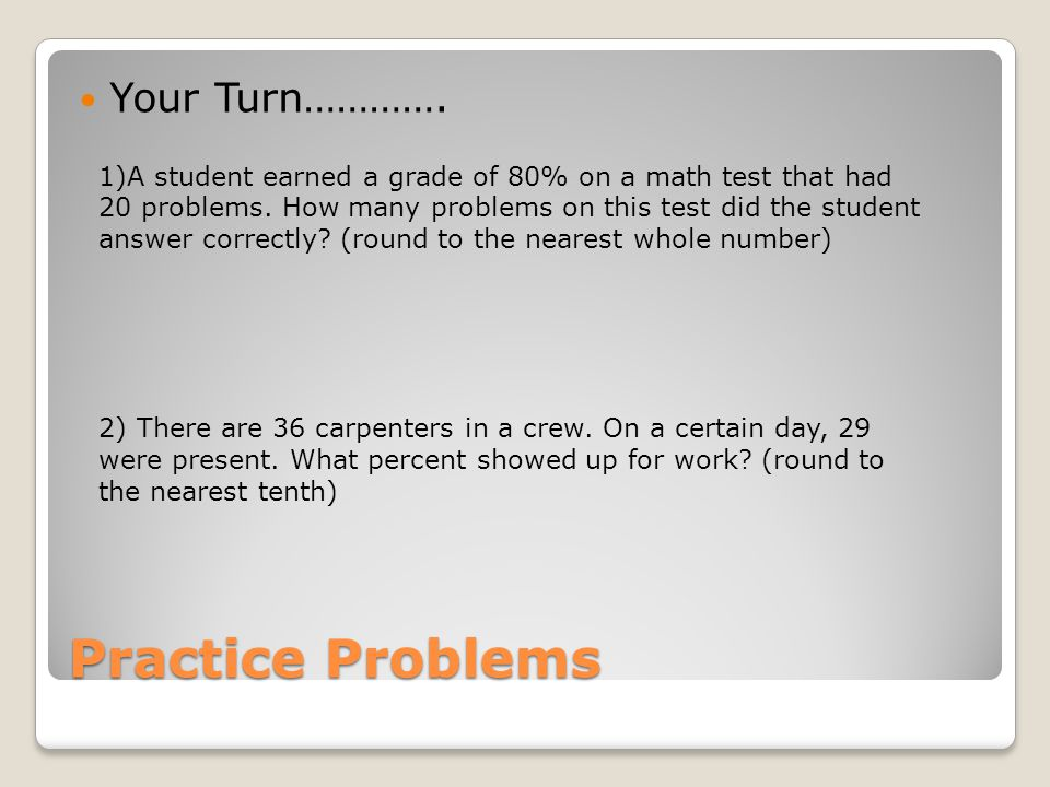 Practice Problems Your Turn………….