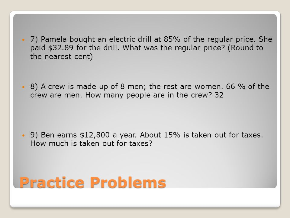 7) Pamela bought an electric drill at 85% of the regular price