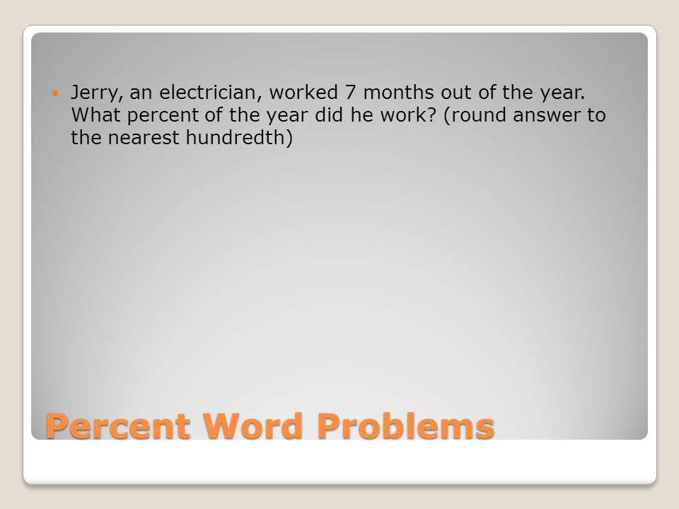 Jerry, an electrician, worked 7 months out of the year