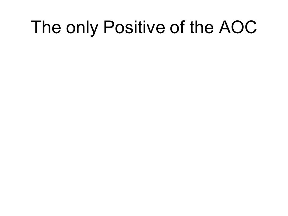The only Positive of the AOC