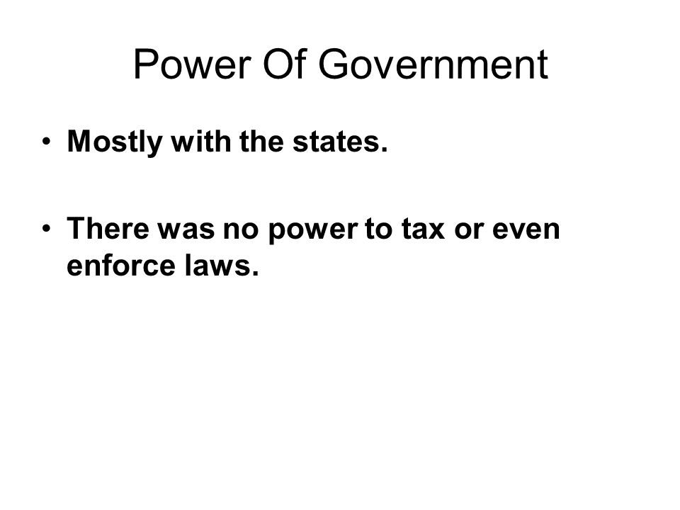 Power Of Government Mostly with the states.
