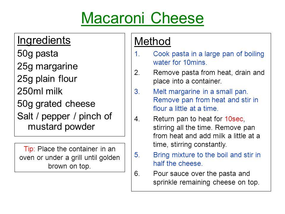 Macaroni Cheese Ingredients Method 50g pasta 25g margarine