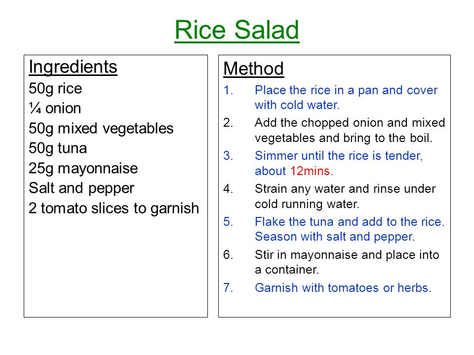 Rice Salad Ingredients Method 50g rice ¼ onion 50g mixed vegetables