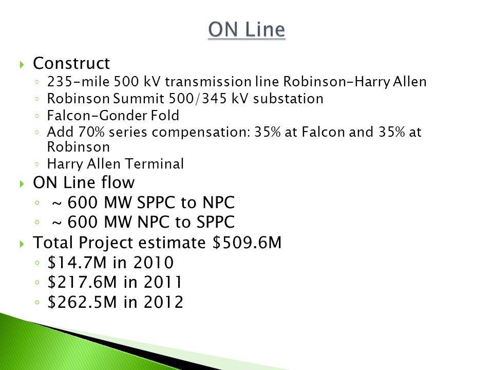 ON Line Construct ON Line flow ~ 600 MW SPPC to NPC