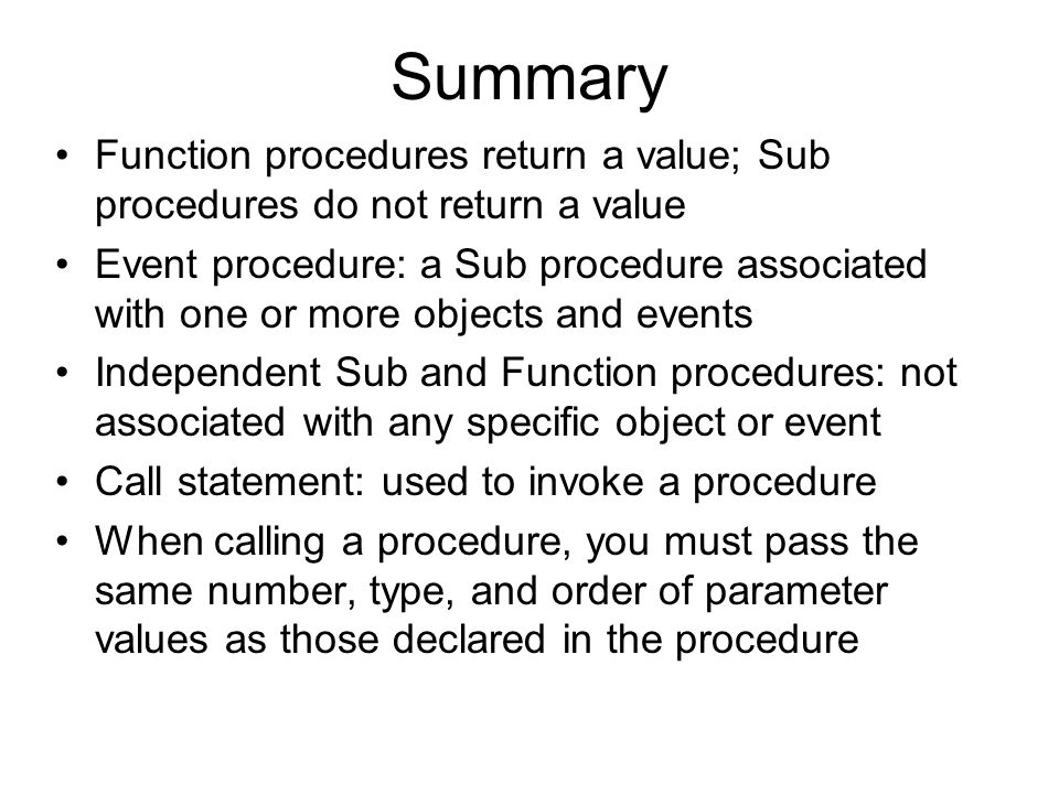 Summary Function procedures return a value; Sub procedures do not return a value.