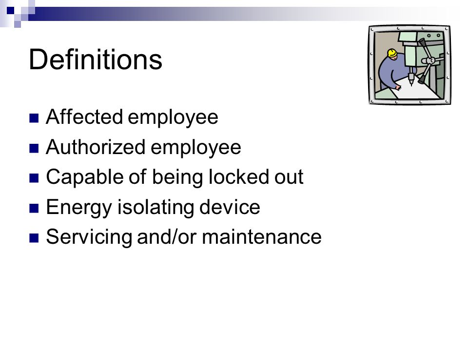 Definitions Affected employee Authorized employee