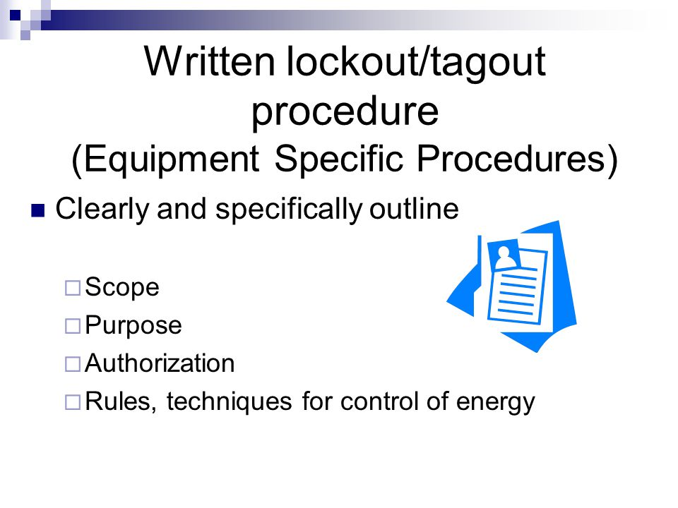 Written lockout/tagout procedure (Equipment Specific Procedures)