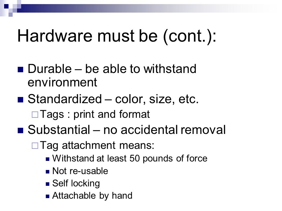 Hardware must be (cont.):