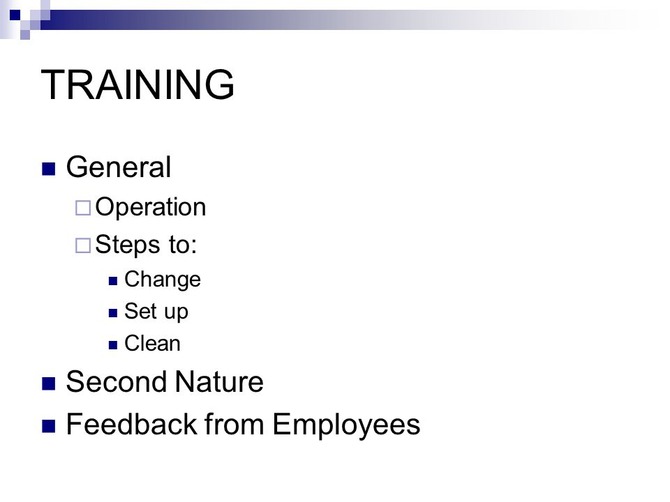 TRAINING General Second Nature Feedback from Employees Operation