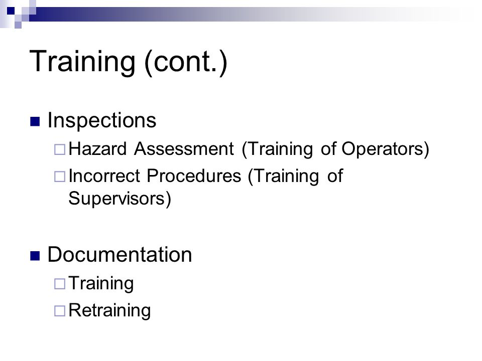 Training (cont.) Inspections Documentation