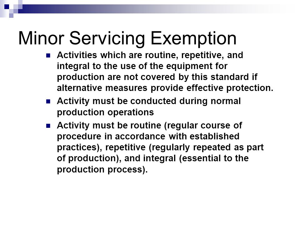 Minor Servicing Exemption