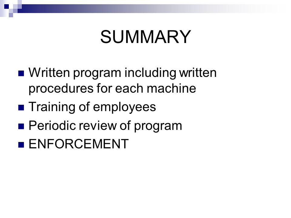 SUMMARY Written program including written procedures for each machine