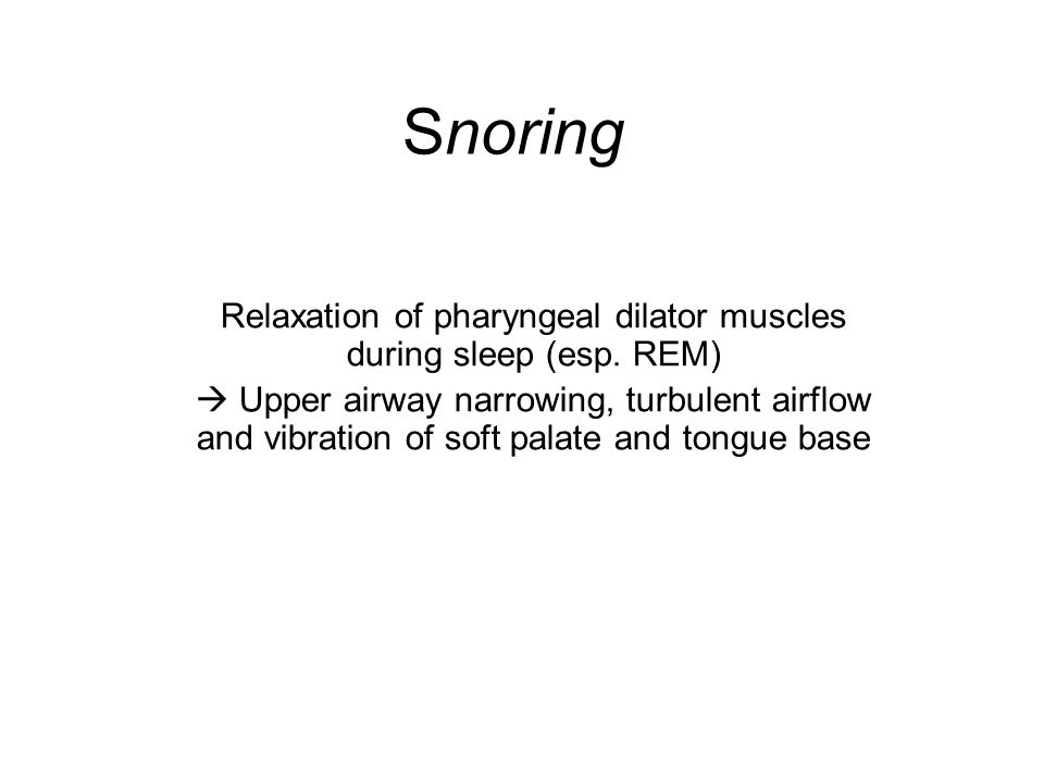 Relaxation of pharyngeal dilator muscles during sleep (esp. REM)