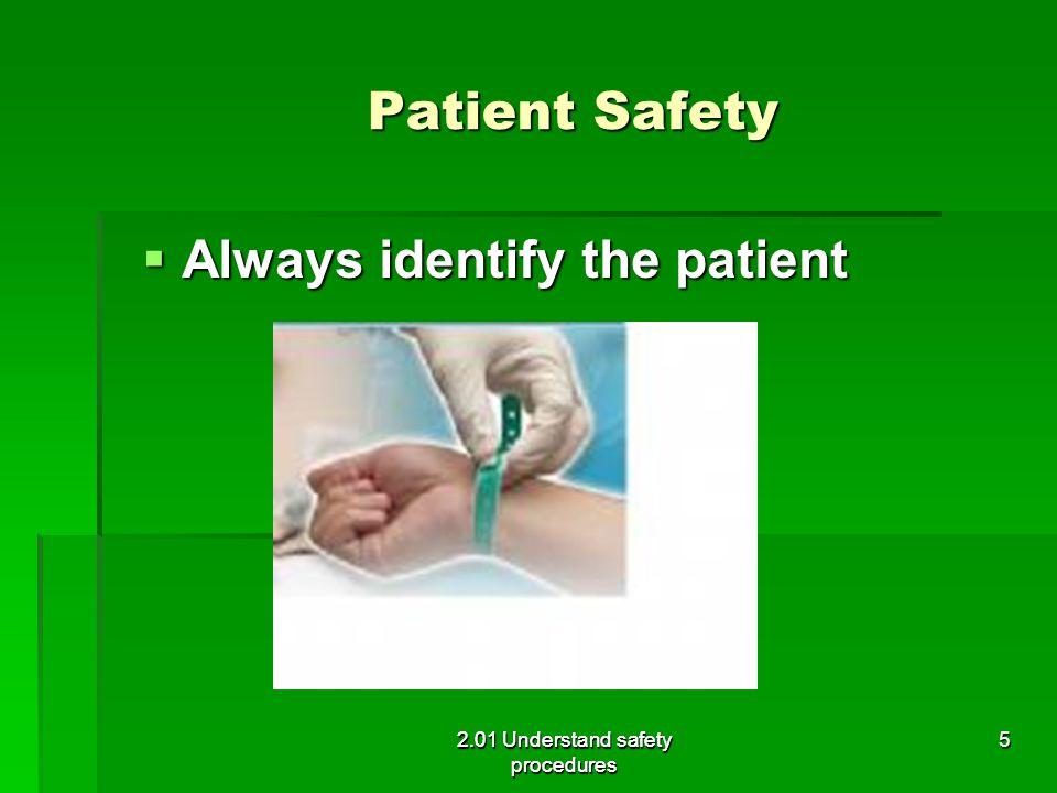 Always identify the patient