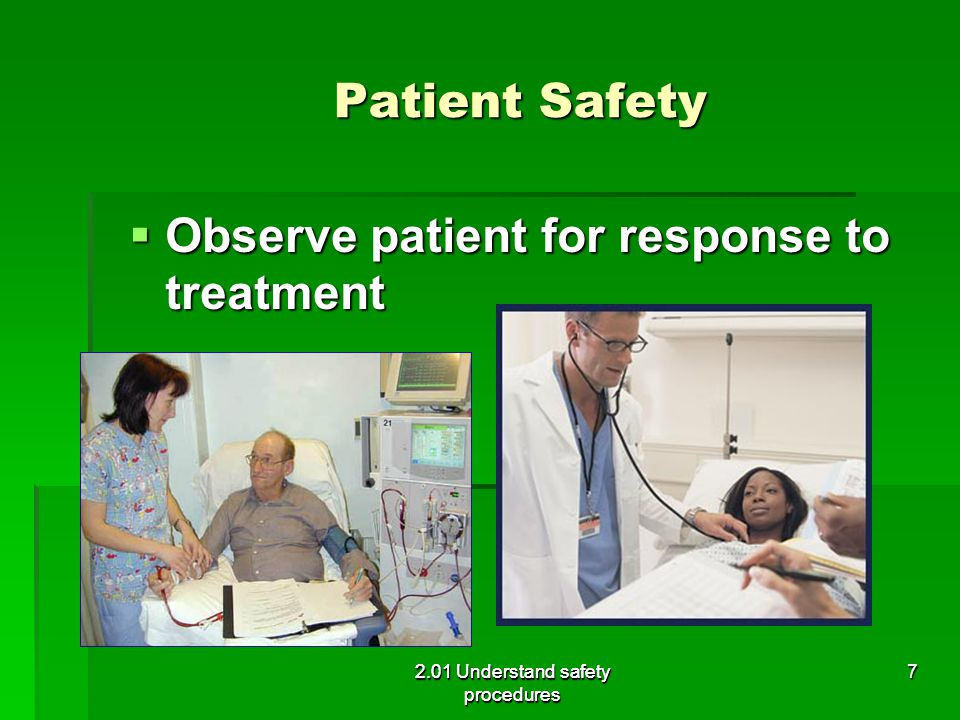 Observe patient for response to treatment
