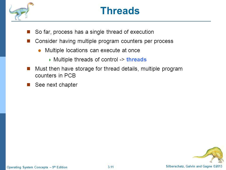 Threads So far, process has a single thread of execution