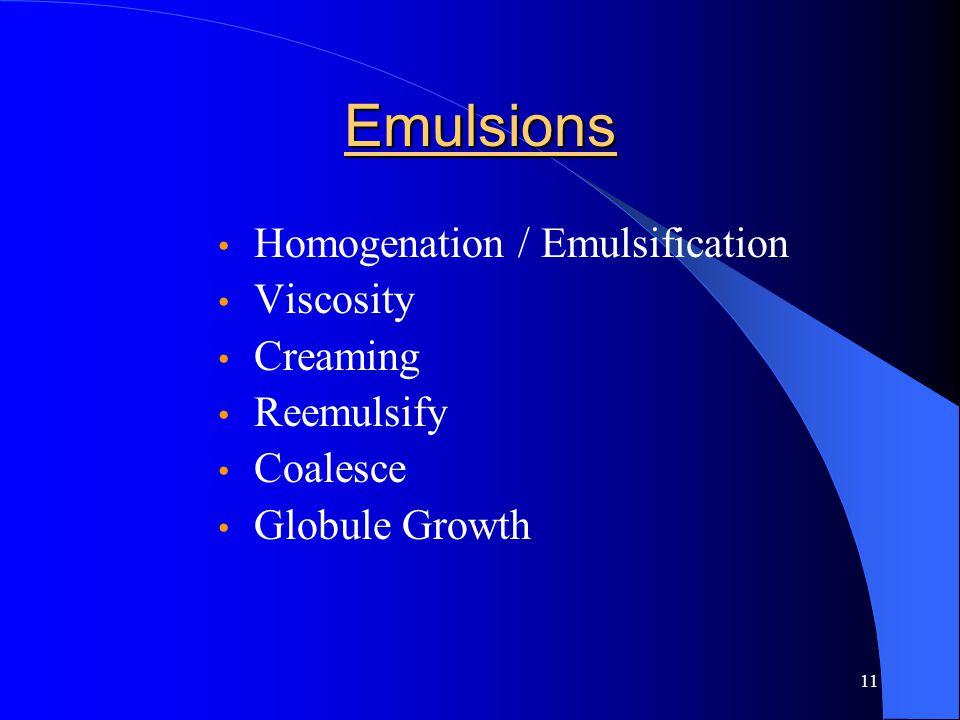 Emulsions Homogenation / Emulsification Viscosity Creaming Reemulsify