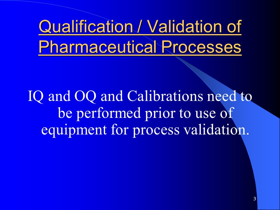 Qualification / Validation of Pharmaceutical Processes