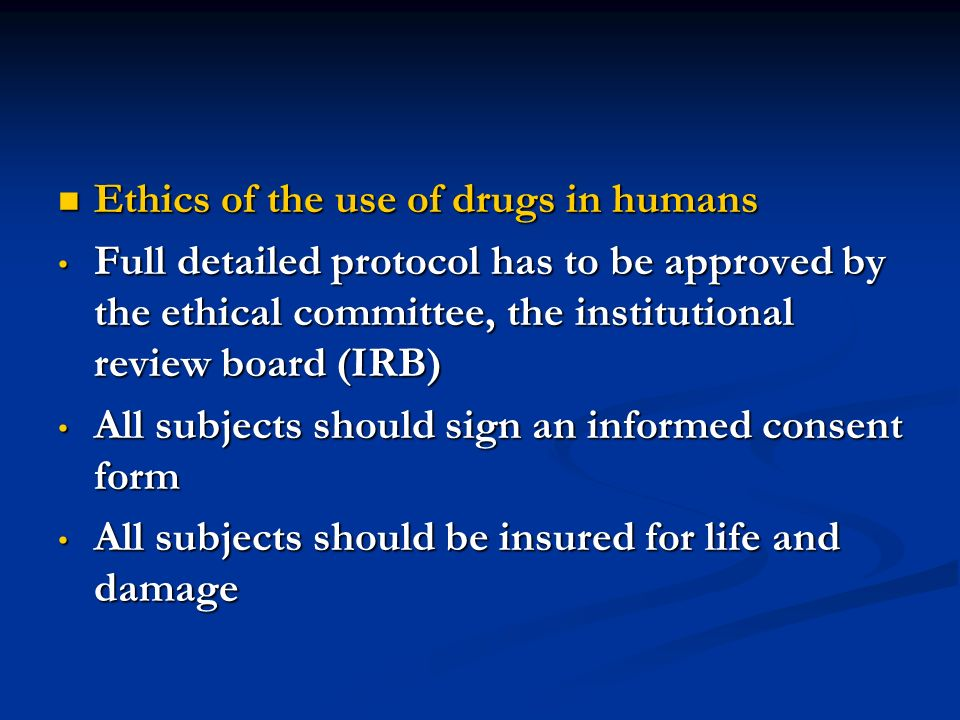 Ethics of the use of drugs in humans