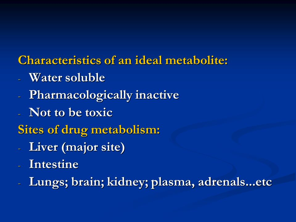 Characteristics of an ideal metabolite: