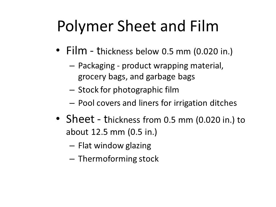 Polymer Sheet and Film Film - thickness below 0.5 mm (0.020 in.)