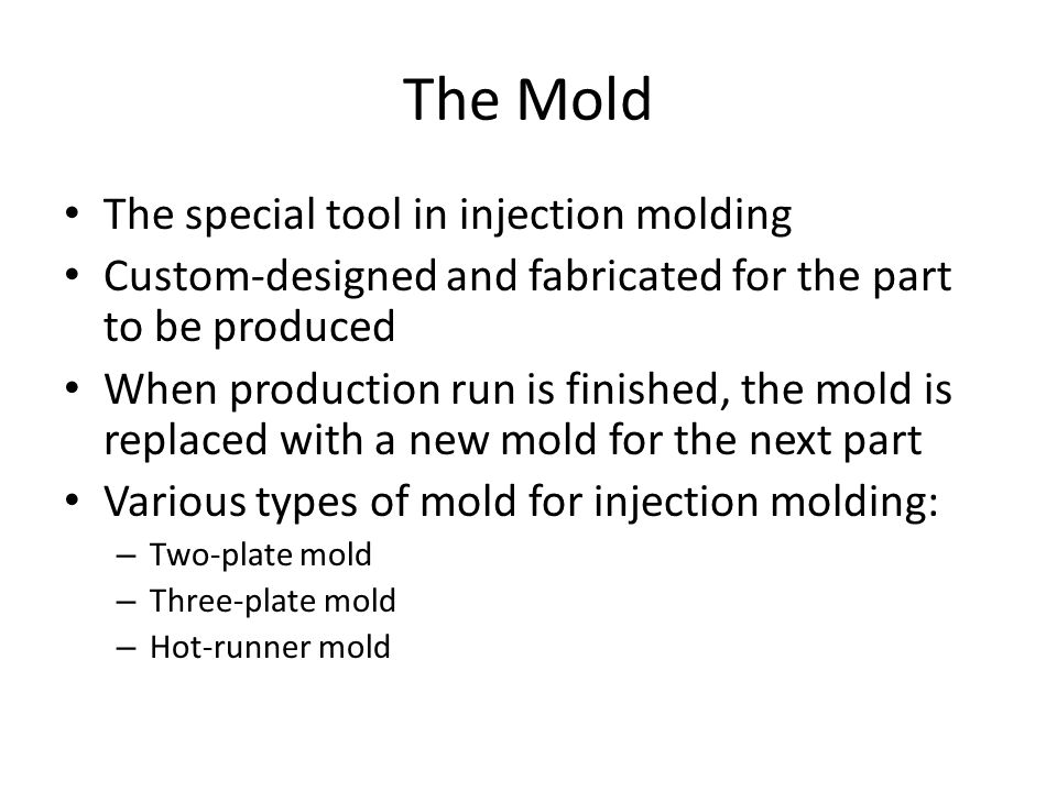The Mold The special tool in injection molding