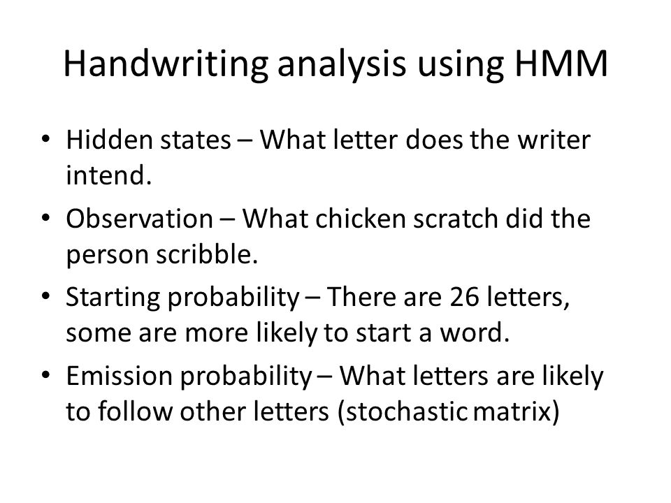 Handwriting analysis using HMM