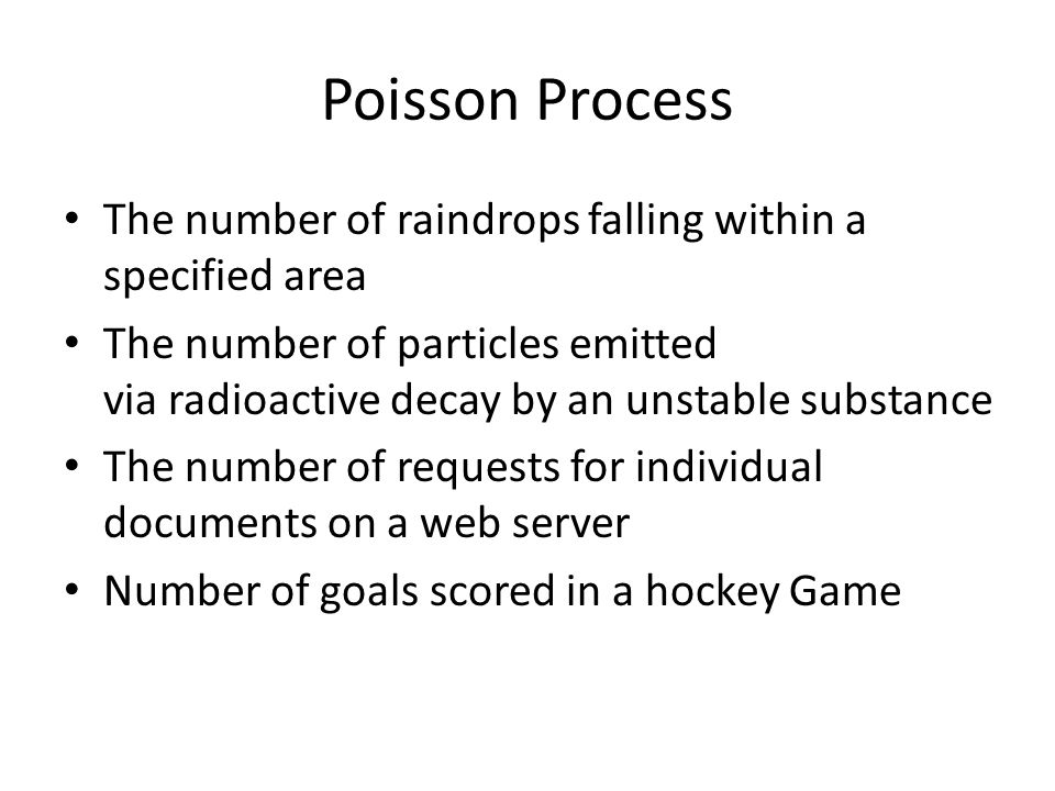 Poisson Process The number of raindrops falling within a specified area.