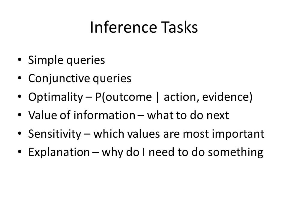 Inference Tasks Simple queries Conjunctive queries