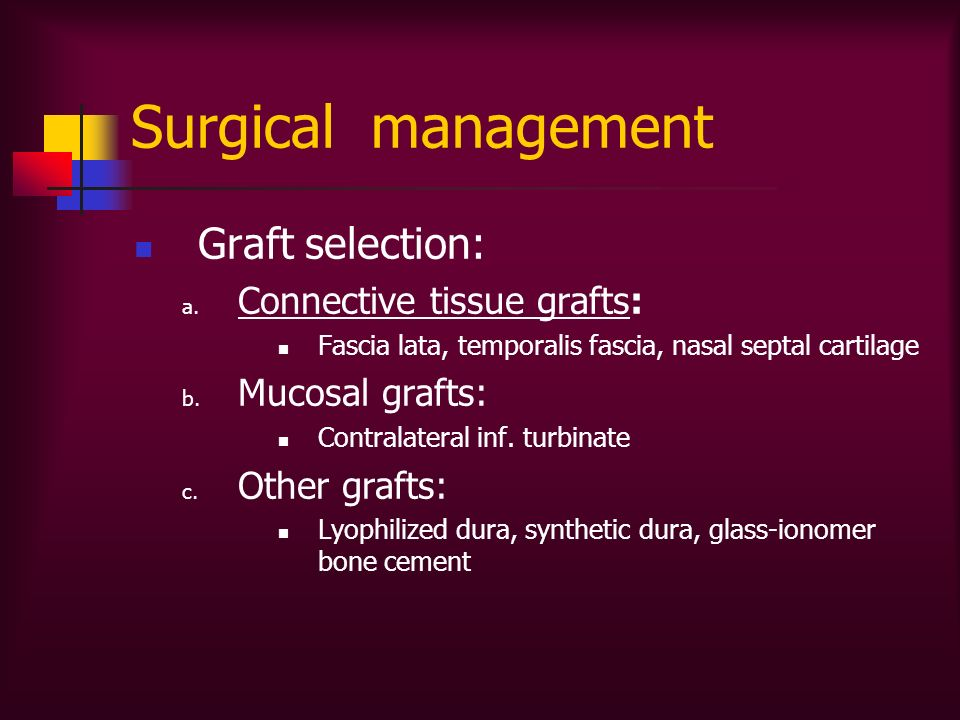 Surgical management Graft selection: Connective tissue grafts: