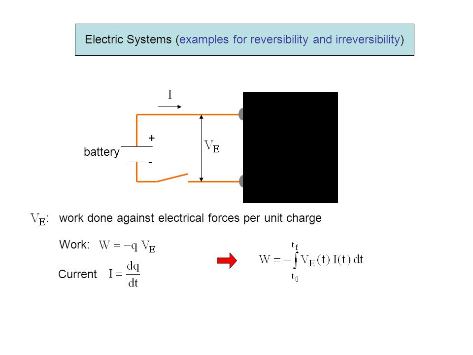 Electric Systems (examples for reversibility and irreversibility)