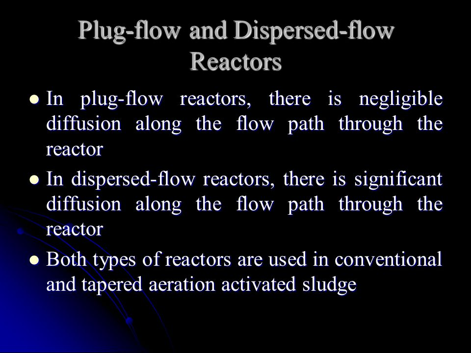 Plug-flow and Dispersed-flow Reactors