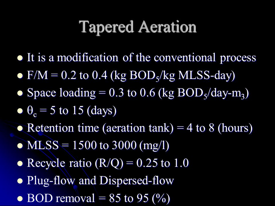 Tapered Aeration It is a modification of the conventional process