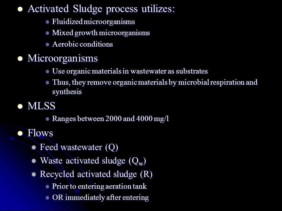 Activated Sludge process utilizes: