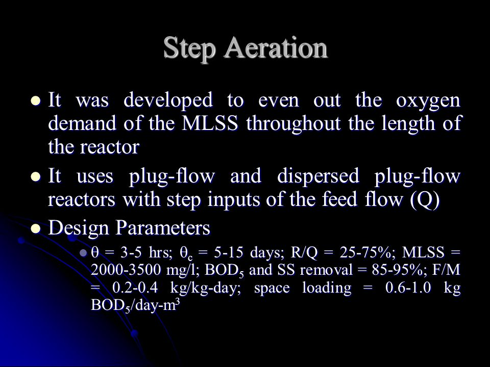 Step Aeration It was developed to even out the oxygen demand of the MLSS throughout the length of the reactor.