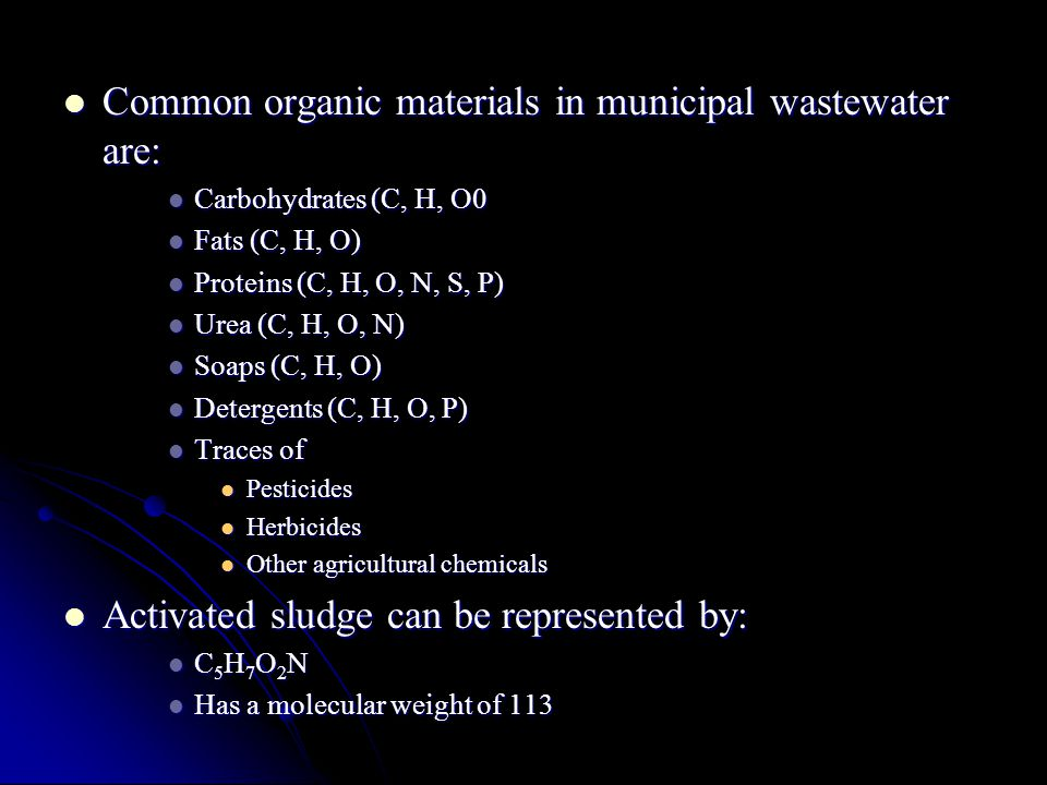 Common organic materials in municipal wastewater are:
