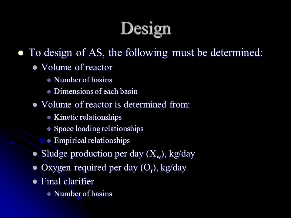 Design To design of AS, the following must be determined:
