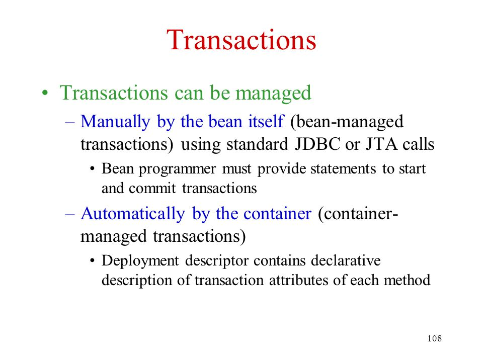 Transactions Transactions can be managed