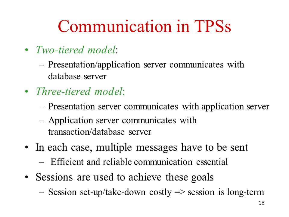 Communication in TPSs Two-tiered model: Three-tiered model: