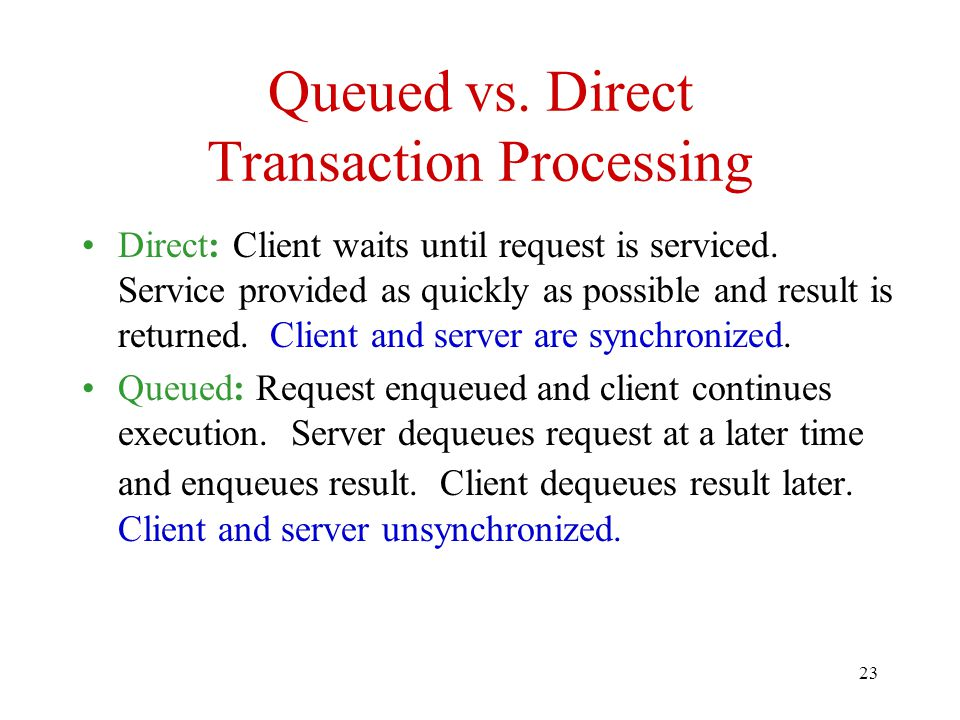 Queued vs. Direct Transaction Processing