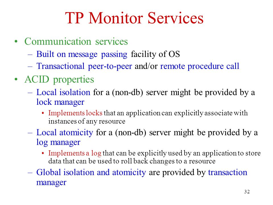 TP Monitor Services Communication services ACID properties